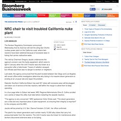 NRC chair to visit troubled California nuke plant
