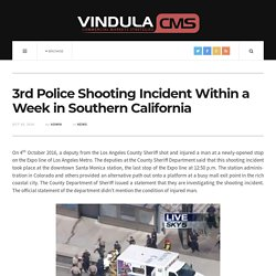 3rd Police Shooting Incident Within a Week in Southern California