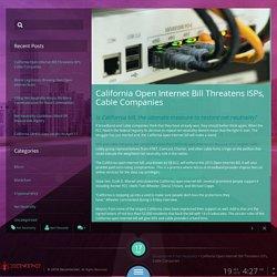 California Open Internet Bill Threatens ISPs, Cable Companies - Decenternet