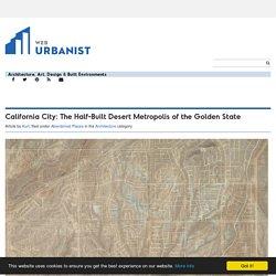 *****California City: The Half-Built Desert Metropolis of the Golden State