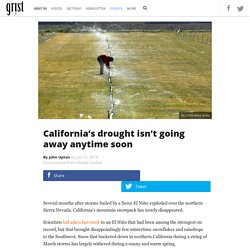 California's drought isn't going away anytime soon