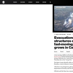 """Evacuations ordered as fast-moving """"Camp Fire"""" grows in California - CBS News"""