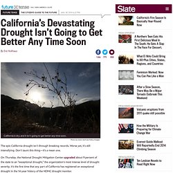 "California's ""exceptional drought"" won't get better any time soon."