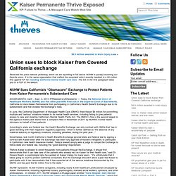 Union sues to block Kaiser from Covered California exchange