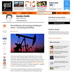 One California oil town keeps fracking in check — by banning all drilling