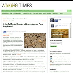Is the California Drought a Geoengineered False Flag Event?