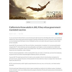 California to throw adults in JAIL if they refuse government-mandated vaccines