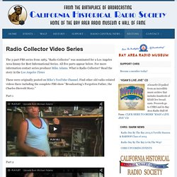 Radio Collector Video Series - California Historical Radio Society