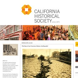 California Historical Society: San Francisco History: Earthquake!