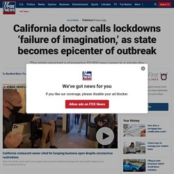California doctor calls lockdowns 'failure of imagination,' as state becomes epicenter of outbreak