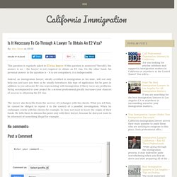 Is It Necessary To Go Through A Lawyer To Obtain An E2 Visa?