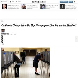 California Today: How Do Top Newspapers Line Up on the Election?