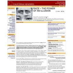 California Newsreel: Race - The Power of an Illusion