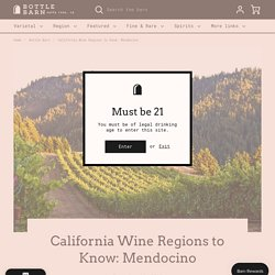California Wine Regions to Know: Mendocino – Bottle Barn