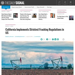 California Implements Strictest Fracking Regulations In U.S.