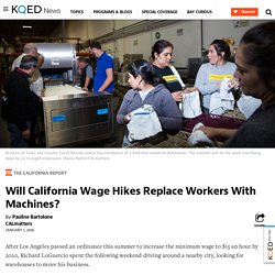 Will California Wage Hikes Replace Workers With Machines?