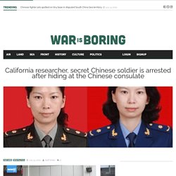 California researcher, secret Chinese soldier is arrested after hiding at the Chinese consulate