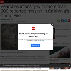 California fires: Searches intensify with more than 600 reported missing