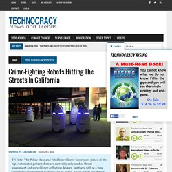 Crime-Fighting Robots Hitting The Streets In California - Technocracy News