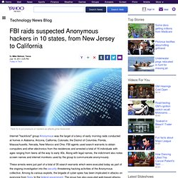 FBI raids suspected Anonymous hackers in 10 states, from New Jersey to California | Technology News Blog