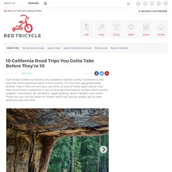 10 California Road Trips You Gotta Take Before They're 10