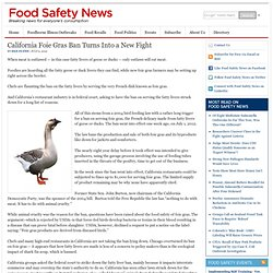 FOOD SAFETY NEWS 09/07/12 California Foie Gras Ban Turns Into a New Fight