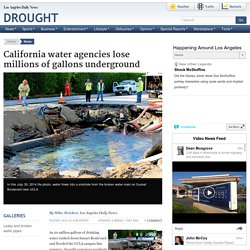 California water agencies lose millions of gallons underground