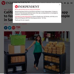 INDEPENDENT 26/06/15 Californian woman develops phone app to feed almost 600,000 homeless people in San Francisco