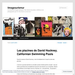 Les piscines de David Hockney. Californian Swimming Pools