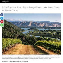 5 Californian Road Trips Every Wine Lover Must Take At Least Once! - Blog