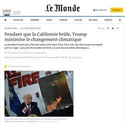 Pendant que la Californie brûle, Trump minimise le changement climatique