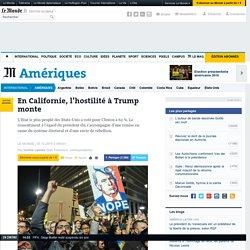 En Californie, l'hostilité à Trump monte