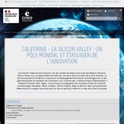 Californie - La Silicon Valley : un pôle mondial et étasunien de l