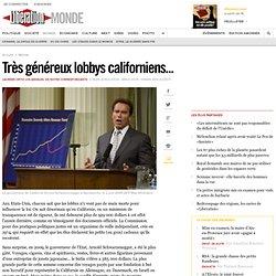 Très généreux lobbys californiens...