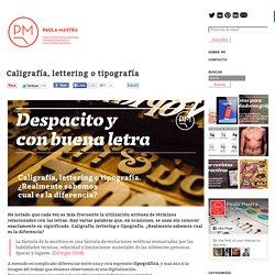 Caligrafía, lettering o tipografía - PaulaMastraPaulaMastra