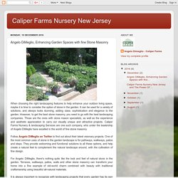 Caliper Farms Nursery New Jersey: Angelo DiMeglio, Enhancing Garden Spaces with fine Stone Masonry