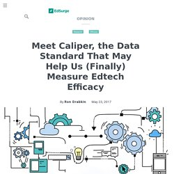 Meet Caliper, the Data Standard That May Help Us (Finally) Measure Edtech Efficacy