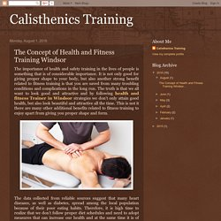 Calisthenics Training: The Concept of Health and Fitness Training Windsor