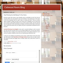 Caliwood floors Blog: Vinyl Flooring Can Add Beauty To Your Home