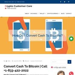 How Do I Convert Cash To Bitcoins?