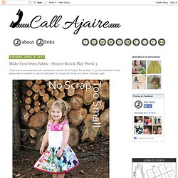 Call Ajaire: Make Your Own Fabric - Project Run & Play Week 3