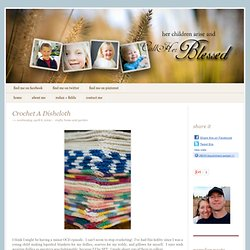Call Her Blessed: Crochet A Dishcloth