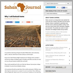 Why I call Dadaab home - Sahan Journal