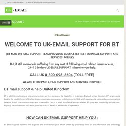 Call BT Email Support And Help Toll Free : 0-800-098-8604 Number