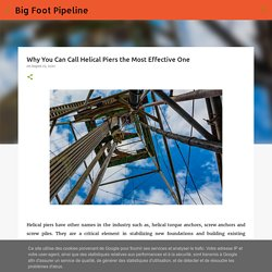 Why You Can Call Helical Piers the Most Effective One