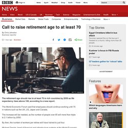 Call to raise retirement age to at least 70