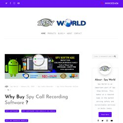 Why Buy Spy Call Recording Software? - Spy World