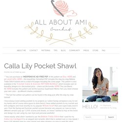 Calla Lily Pocket Shawl - All About Ami