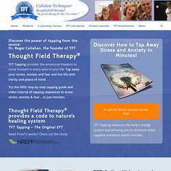 TFT I Thought Field Therapy Meridian Tapping Overcomes Stress and Anxiety I Roger Callahan's TFT Tapping Technique