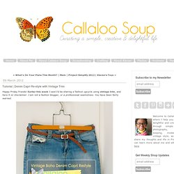 Callaloo Soup: Tutorial | Denim Capri Re-style with Vintage Trim